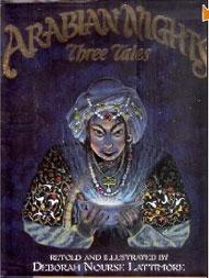 Arabian Nights: Three Tales Front Cover by Deborah Nourse Lattimore