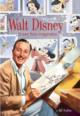 Walt Disney: Drawn From Imagination by Bill Scollon