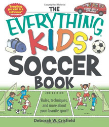The Everything Kids' Soccer Book: Rules, techniques, and more about your favorite sport