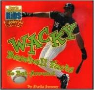 Wacky Baseball Facts to Bat Around by Sheila Sweeny