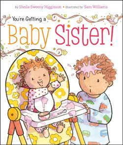 You're Getting a Baby Sister by Sheila Sweeny